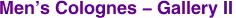 Men's Colognes - Gallery II