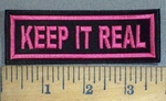 1274 L - Keep It Real - Pink - Embroidery Patch