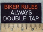 3566 W - Biker Rules - Always Double Tap - Embroidery Patch
