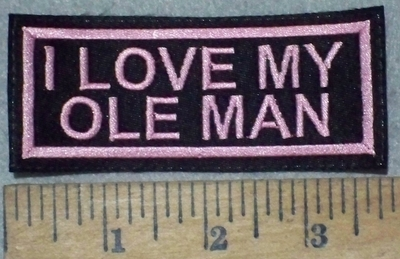 3598 L - I Love My Ole Man - Pink - Embroidery Patch