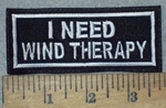 3600 L - I Need Wind Therapy - Embroidery Patch