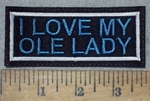 3608 L - I Love My Ole Lady - Blue - Embroidery Patch