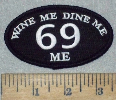 3613 N - Wine Me - Dine Me - 69 Me - Oval - Embroidery Patch