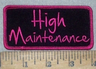 3638 G - HIGH Maintenance - Embroidery Patch