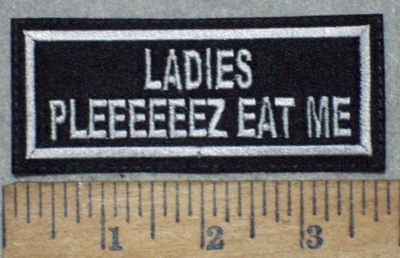 3665 L - Ladies Pleeeeeez Eat Me - Embroidery Patch