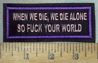 3682 L - When We Die, We Die Alone - So Fuck Your World - Pink - Embroidery Patch