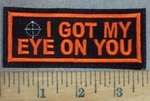 3710 L - I Got My Eye On You - Embroidery Patch