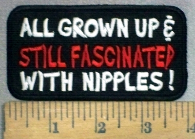 3713 W - All Grown Up & Still Fascinated With Nipples - Embroidery Patch