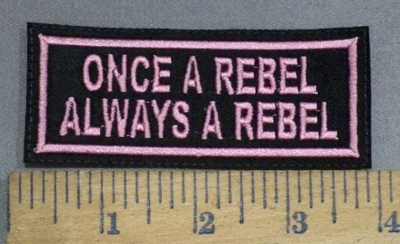 3719 L - Once A Rebel - Always A Rebel - Embroidery Patch