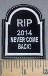 3722 L - RIP - Tombstone - 2014 Never Come Back - Embroidery Patch