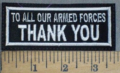3726 L - To All Our Armed Forces - THANK YOU - Embroidery Patch