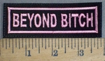 3731 L - Beyond Bitch - Embroidery Patch