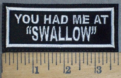 "3732 L  - You Had Me At ""SWALLOW"" - Embroidery Patch"