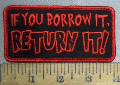 3850 G - If You Borrow It, RETURN IT! - Emboridery Patch