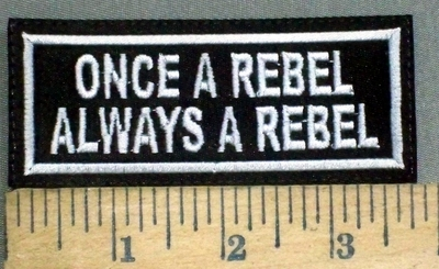 3871 L - Once A Rebel Always A Rebel - Embroidery Patch