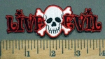 3886 N - Live Evil - With Skull  And Crossbones - Embroidery Patch