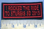 3916 L - I Rocked The Ride To Sturgis SD 2015 - Red - Embroidery Patch