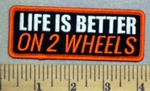 3934 G - Life Is Better On 2 Wheels - Embroidery Patch
