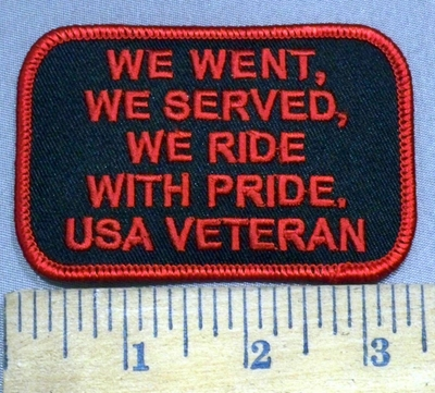 3948 W - We Went, We Served, We Ride, With Pride - USA Veteran - Red - Embroidery Patch