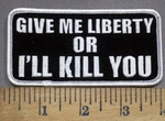 3982 G - Give me Liberty OR I'll Kill You - Embroidery Patch