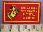 3994 L - Not As Lean - Not As Mean - But Still A Marine - US Marine Logo - Embroidery Patch