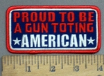 4015 G - Proud To Be A Gun Toting AMERICAN - Embroidery Patch