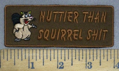 4018 W - Nuttier Than Squirrel Shit - Embroidery Patch