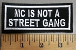 4066 L - MC Is Not A Street Gang - Embroidery Patch