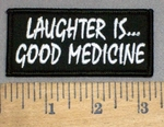 4106 S - Laughter Is....Good Medicine - Embroidery Patch