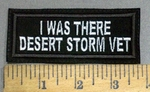 4120 L - I Was There Desert Storm vet - Embroidery Patch