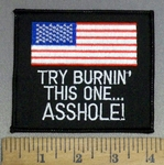 4131 S - Try Burnin This One...ASSHOLE! - Embroidery Patch