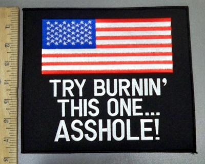4133 S - Try Burnin' This One... ASSHOLE! - With American Flag - Back Patch - Embroidery Patch