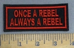 4138 L - Once A Rebel - Always A Rebel - Red -  Embroidery Patch