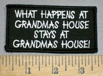 4143 S - What Happens At Grandmas House Stays At Grandmas House! - Embroidery Patch
