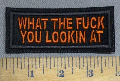 4148 L - What The Fuck You Lookin At - Orange - Embroidery Patch