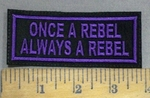 4150 L - Once A Rebel - Always A Rebel - Purple - Embroidery Patch