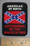 4187 W - American By Birth - Southerner By The Grace Of God - With Confederate Flag - Embroidery Patch