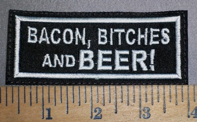 4204 L - Bacon, Bitches And BEER! - Embroidery Patch