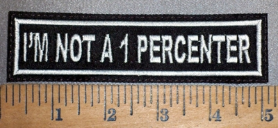 4208 L - I'm Not A 1 Percenter - Embroidery Patch
