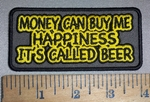 4231 CP - Money Can Buy me Happiness it's Called BEER - Embroidery Patch