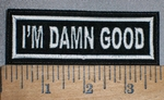 4274 L - I'm Damn Good - Embroidery Ptach