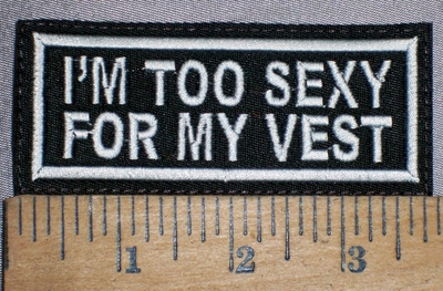 4276 L - I'm Too SEXY For My Vest - Embroidery Patch