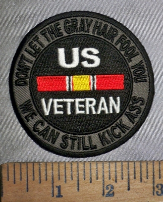 4279 CP - US VETERAN - Don't Let The Gray Hair Fool You - We Can Still Kick Some Ass - Round - Embroidery Patch