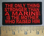 4295 CP - The Only Thing Stronger Than A MARINE - Is The MOTHER Who Raised Him - Embroidery patch