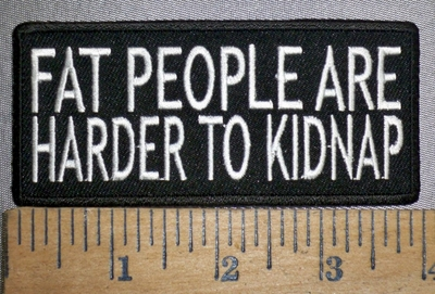 4307 CP - Fat People Are Harder To Kidnap - Embroidery Patch
