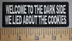 4311 Cp - Welcome To The Dark Side - We Lied About The Cookies - Embroidery Patch
