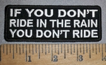 4316 CP - If You Don't Ride In The Rain - You Don't Ride - Embroidery Patch