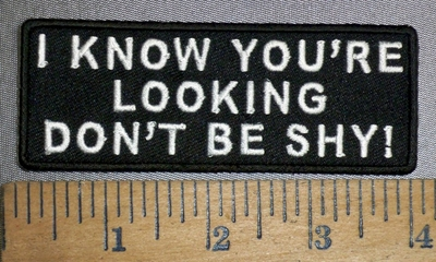 4317 CP I Know You're Looking - Don't Be Shy - Embroidery Patch