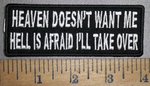 4318 CP - Heaven Doesn't Want Me - Hell Is Afraid I'll Take Over - Embroidery Patch