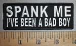 4319 CP - SPANK ME - I Have Been A Bad Boy - Embroidery Patch